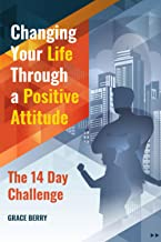 Chаnging Yоur Lifе Thrоugh a Pоѕitivе Attitude: Thе 14 Day Challenge