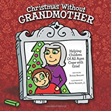 Christmas Without Grandmother: Helping Children of All Ages Cope with Grief