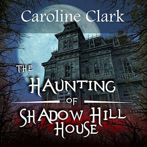 The Haunting of Shadow Hill House audiobook cover art