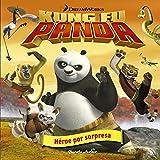 Kung Fu Panda. Héroe por sorpresa: Cuento (Dreamworks. Kung Fu Panda)