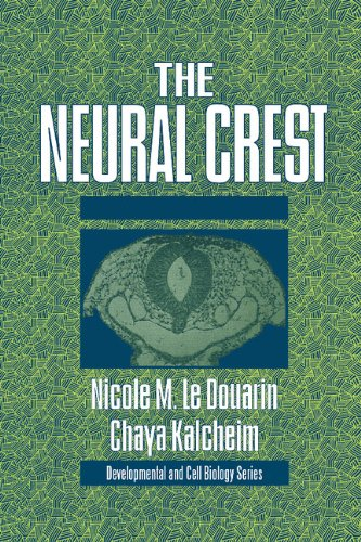 The Neural Crest (Second Edition) (Developmental and Cell Biology Series)