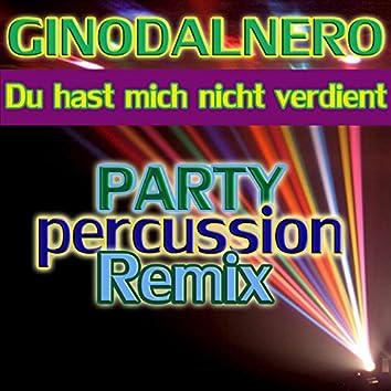 Du hast mich nicht verdient (Party Percussion Remix)