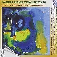 Danish Piano Concertos Vol IV