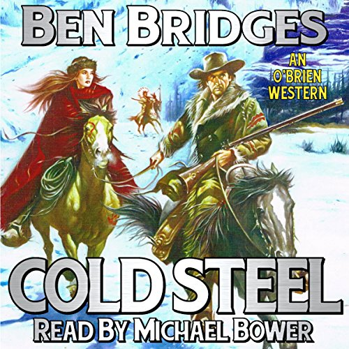 Cold Steel     An O'Brien Western              By:                                                                                                                                 Ben Bridges                               Narrated by:                                                                                                                                 Michael Bower                      Length: 4 hrs and 6 mins     Not rated yet     Overall 0.0