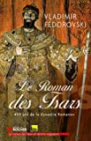 Le Roman des Tsars - 400 ans de la dynastie Romanov
