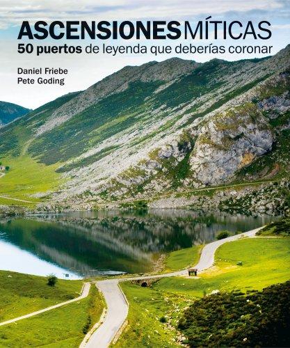 Ascensiones míticas. 50 puertos de leyenda que deberías coronar (Ocio y deportes)