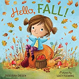 Hello, Fall!: A Picture Book by [Deborah Diesen, Lucy Fleming]