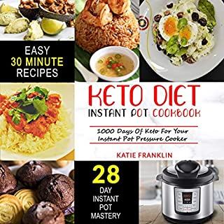 Keto Diet Instant Pot Cookbook: 1000 Days of Keto for Your Instant Pot Pressure Cooker                   By:                                                                                                                                 Katie Franklin                               Narrated by:                                                                                                                                 sangita chauhan                      Length: 3 hrs     25 ratings     Overall 4.8