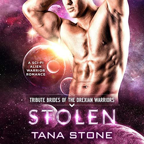 Stolen: A Sci-fi Alien Warrior Romance Audiobook By Tana Stone cover art
