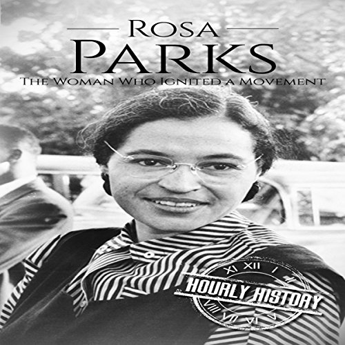 Rosa Parks: The Woman Who Ignited a Movement audiobook cover art