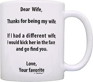 Anniversary Gifts for Wife If I Had a Different Wife I'd Kick Her In Face Wife Gifts for Wife Gift Coffee Mug Tea Cup White