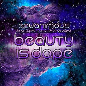 Beauty Is Dope (feat. Srikala & Heather Christie)