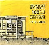 BRUXELLES 100 ANS D'ARCHITECTURE
