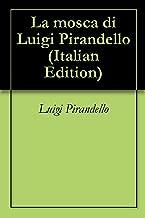 La mosca di Luigi Pirandello (Italian Edition)