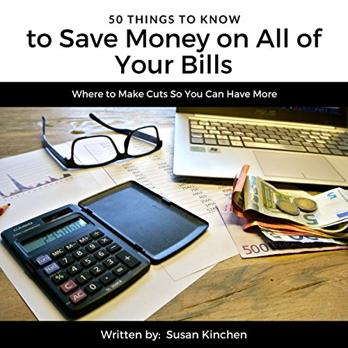 50 Things to Know to Save Money on All of Your Bills     Where to Make Cuts so You Can Have More              By:                                                                                                                                 Susan Kinchen,                                                                                        50 Things to Know                               Narrated by:                                                                                                                                 Sean Lenhart                      Length: 29 mins     Not rated yet     Overall 0.0