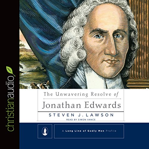 The Unwavering Resolve of Jonathan Edwards audiobook cover art