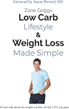 Low Carb Lifestyle & Weight Loss Made Simple