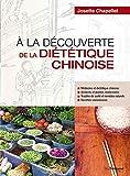 À la découverte de la diététique chinoise - Format Kindle - 17,99 €