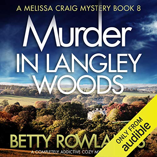 Murder in Langley Woods: A Completely Addictive Cozy Mystery Novel cover art