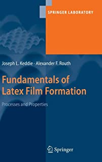 Fundamentals of Latex Film Formation: Processes and Properties (Springer Laboratory)