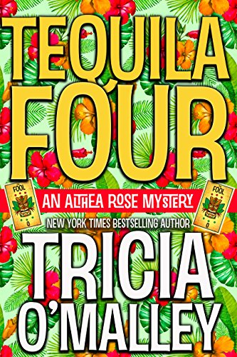 Tequila Four: An Althea Rose Mystery (The Althea Rose series Book 4) (English Edition)