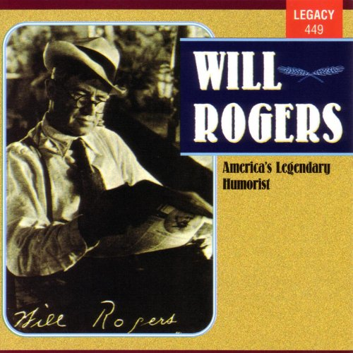 Will Rogers - America's Legendary Humorist