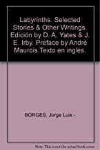 Labyrinths. Selected Stories & Other Writings. Edición by D. A. Yates & J. E. Irby. Preface by André Maurois.Texto en inglés.