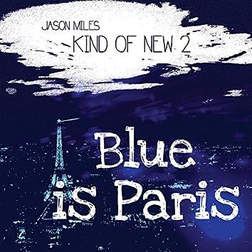 Kind Of New 2: Blue Is Paris