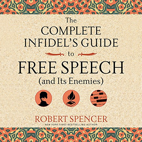 The Complete Infidel's Guide to Free Speech (and Its Enemies) cover art