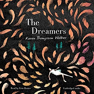 The Dreamers                   By:                                                                                                                                 Karen Thompson Walker                               Narrated by:                                                                                                                                 Erin Hunter                      Length: 10 hrs and 4 mins     11 ratings     Overall 4.0