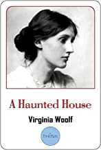 A Haunted House: and Other Short Stories