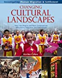 Changing Cultural Landscapes: How Are People and Their Communities Affected by Migration and Settlement?