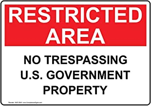 Restricted Area No Trespassing U.S. Government Property Label Decal, 10x7 in. Vinyl for Restricted Access No Soliciting/Trespass by ComplianceSigns