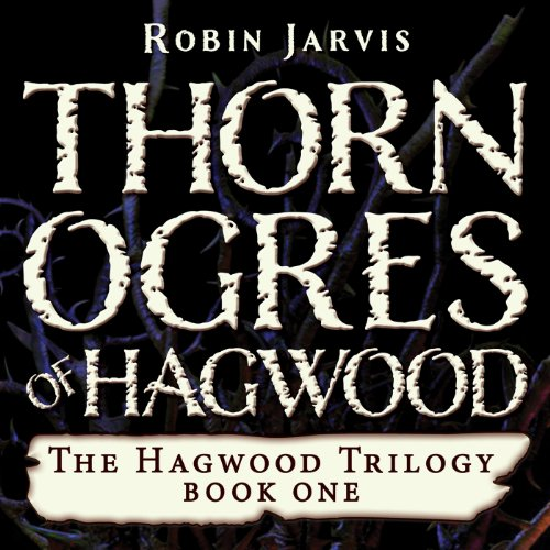 Thorn Ogres of Hagwood audiobook cover art