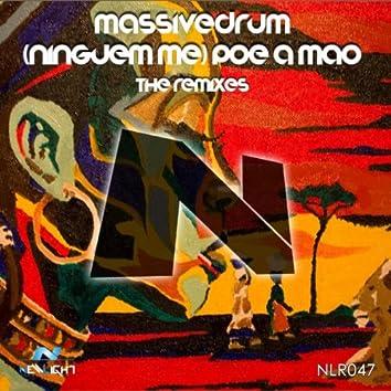 Ninguem Me Poe A Mao (The Remixes)