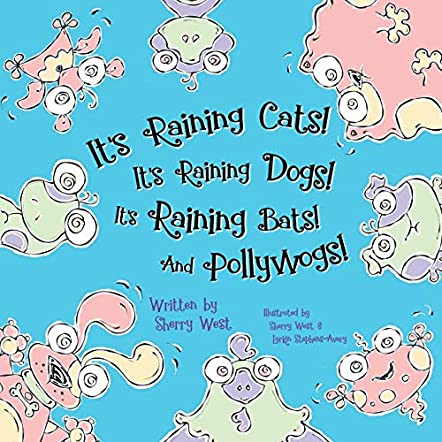 It's Raining Cats! It's Raining Dogs! It's Raining Bats! And Pollywogs!