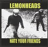 Songtexte von The Lemonheads - Hate Your Friends