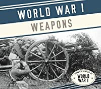 World War I Weapons 1624039308 Book Cover