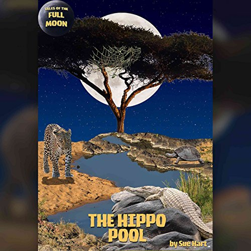 Tales of the Full Moon: The Hippo Pool                   De :                                                                                                                                 Sue Hart                               Lu par :                                                                                                                                 Rula Lenska                      Durée : 14 min     Pas de notations     Global 0,0