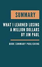 SUMMARY: What I Learned Losing a Million Dollars - Strategies for avoiding loss tied to a simple framework for understandi...
