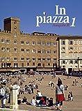 In piazza B / Unterrichtswerk für Italienisch in zwei Bänden (Sekundarstufe II): In piazza B / In piazza B Schülerband 1: Unterrichtswerk für Italienisch in zwei Bänden (Sekundarstufe II)