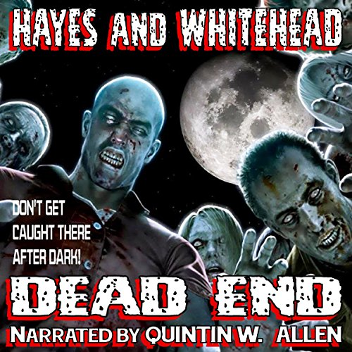 Dead End                   By:                                                                                                                                 Steve Hayes,                                                                                        David Whitehead                               Narrated by:                                                                                                                                 Quintin W. Allen                      Length: 5 hrs and 8 mins     Not rated yet     Overall 0.0