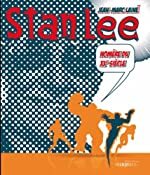 Stan Lee - Homère du XXe siècle de Jean-Marc Lainé
