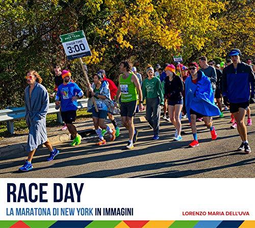 Race Day: La Maratona di New York in Immagini (Running: Maratona di New York)