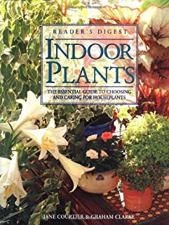 Indoor Plants:  The Essential Guide to Choosing and Caring for Houseplants