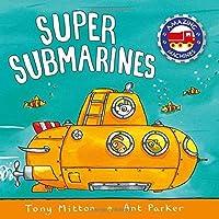 Super Submarines (Amazing Machines) by Tony Mitton Ant Parker(2014-10-28)