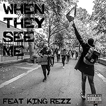 When They See Me (feat. King Rezz)
