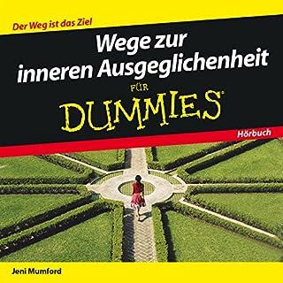 Wege zur inneren Ausgeglichenheit für Dummies                   Autor:                                                                                                                                 Jeni Mumford                               Sprecher:                                                                                                                                 Michael Mentzel                      Spieldauer: 1 Std. und 15 Min.     15 Bewertungen     Gesamt 3,7