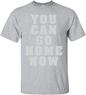 You Can Go Home Now Training Premium T-Shirt