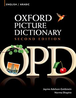 Oxford Picture Dictionary Second Edition: English-Arabic Edition: Bilingual Dictionary for Arabic-speaking teenage and adu...